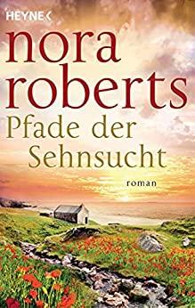 Nora Roberts: Pfade der Sehnsucht