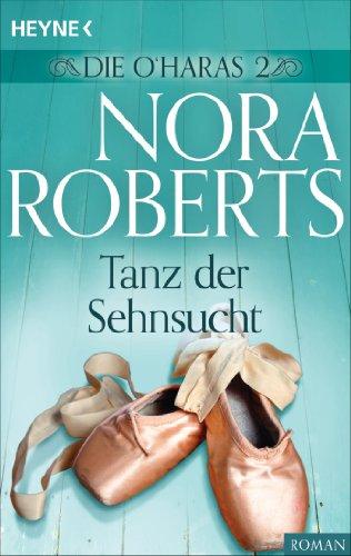 Nora Roberts: Tanz der Sehnsucht