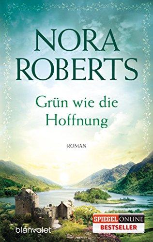 Nora Roberts: Grün wie die Hoffnung