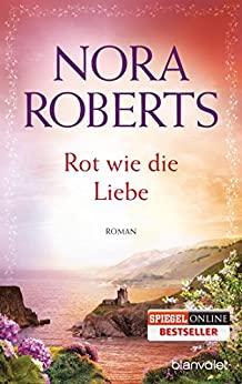 Rot wie die Liebe von Nora Roberts