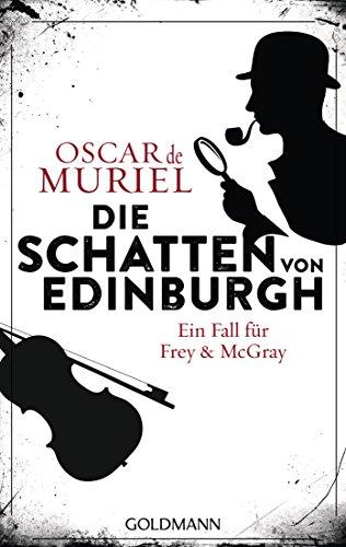 Oscar de Muriel: Die Schatten von Edinburgh