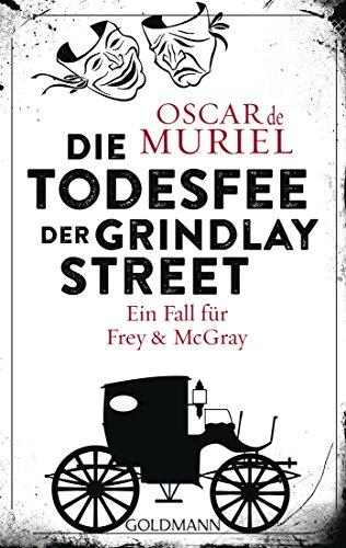 Oscar de Muriel: Die Todesfee der Grindlay Street
