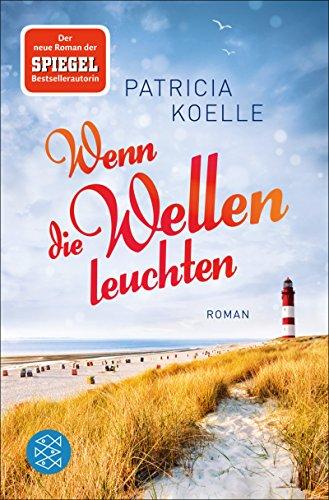 Patricia Koelle: Wenn die Wellen leuchten