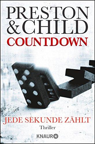 Douglas Preston & Lincoln Child: Countdown - Jede Sekunde zählt