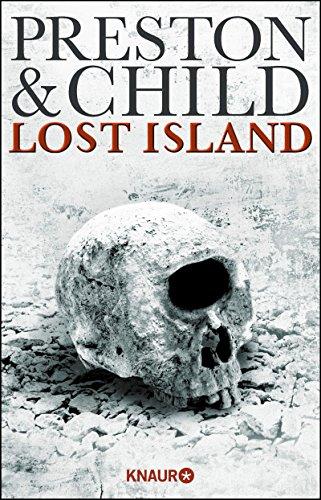 Douglas Preston & Lincoln Child: Lost Island: Expedition in den Tod