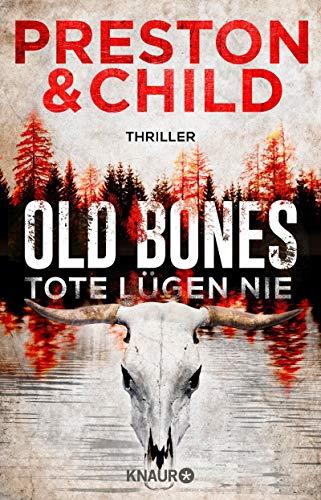 Douglas Preston & Lincoln Child: Old Bones - Tote lügen nie