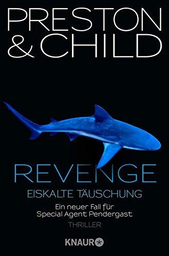 Douglas Preston & Lincoln Child: Revenge - Eiskalte Täuschung