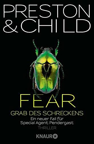 Douglas Preston & Lincoln Child: Fear - Grab des Schreckens