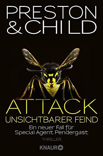 Douglas Preston & Lincoln Child: Attack - Unsichtbarer Feind