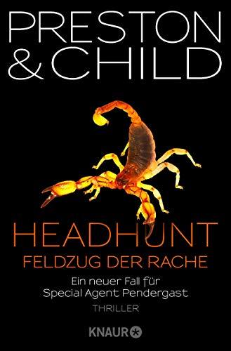 Douglas Preston & Lincoln Child: Headhunt - Feldzug der Rache