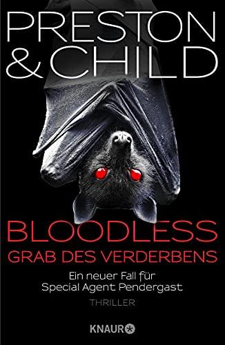 Bloodless - Grab des Verderbens von Douglas Preston & Lincoln Child