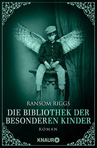Die Bibliothek der besonderen Kinder von Ransom Riggs