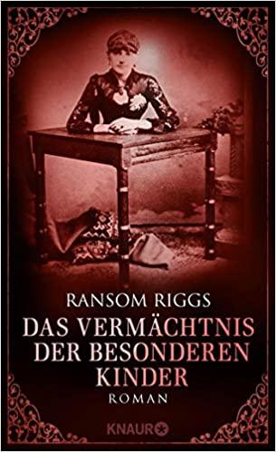 Ransom Riggs: Das Vermächtnis der besonderen Kinder