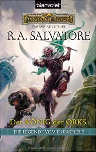 R. A. Salvatore: Der König der Orks