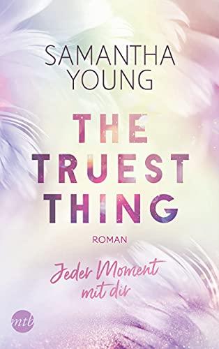 The Truest Thing - Jeder Moment mit dir von Samantha Young