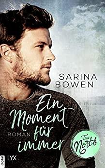 Ein Moment für immer von Sarina Bowen