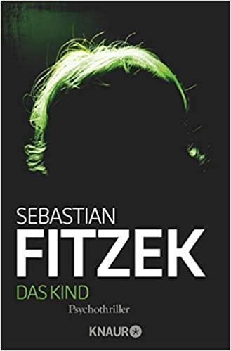 Sebastian Fitzek: Das Kind