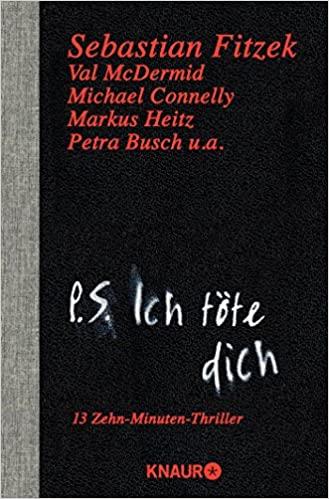 Diverse Autoren: P.S. Ich töte dich