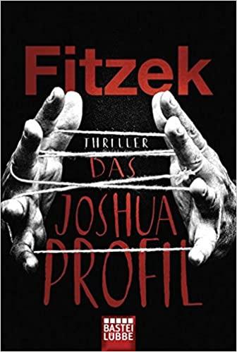 Sebastian Fitzek: Das Joshua-Profil