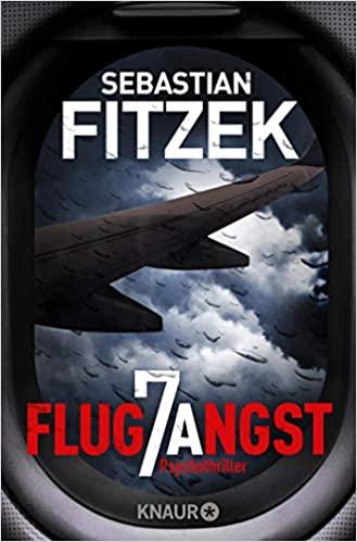 Sebastian Fitzek: Flugangst 7A