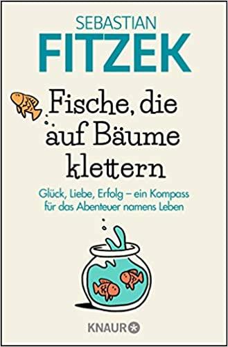 Sebastian Fitzek: Fische, die auf Bäume klettern