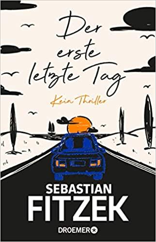 Sebastian Fitzek: Der erste letzte Tag