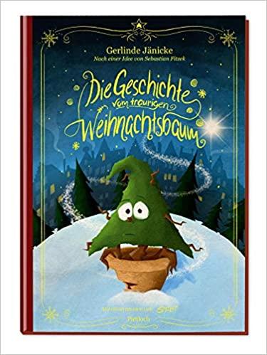 Sebastian Fitzek, Gerlinde Jänicke: Die Geschichte vom traurigen Weihnachtsbaum