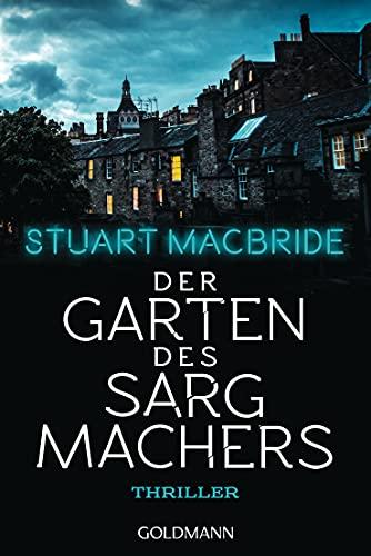 Der Garten des Sargmachers von Stuart MacBride