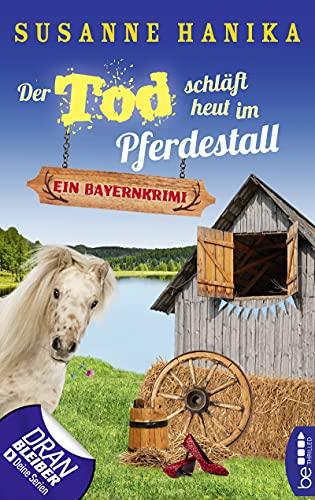 Susanne Hanika: Der Tod schläft heut im Pferdestall