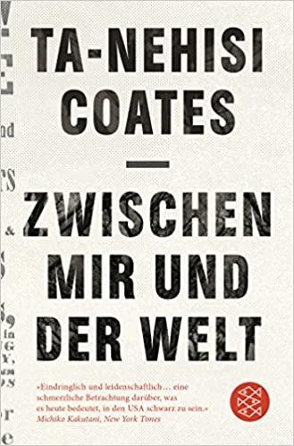 Ta-Nehisi Coates: Zwischen mir und der Welt