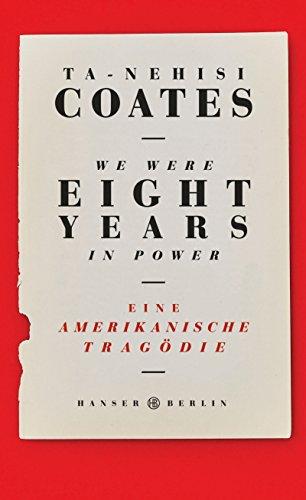 Ta-Nehisi Coates: We were eight years in power: Eine amerikanische Tragödie