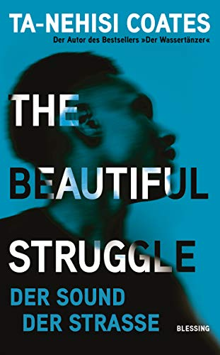 Ta-Nehisi Coates: The Beautiful Struggle: Der Sound der Straße
