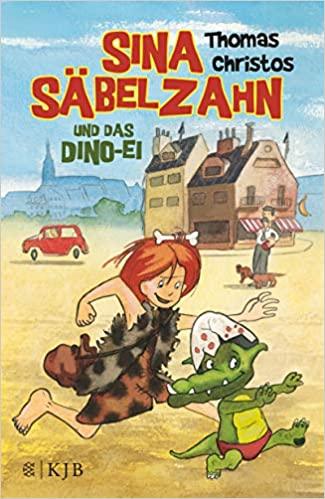 Thomas Christos: Sina Säbelzahn und das Dino-Ei