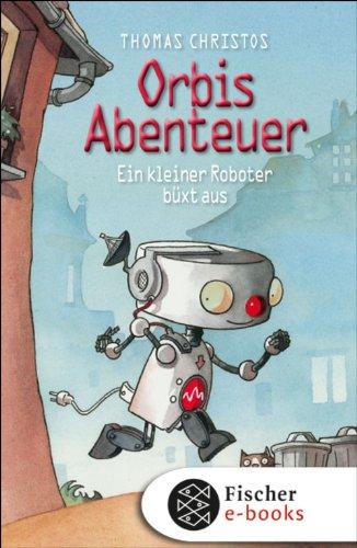 Thomas Christos: Ein kleiner Roboter büxt aus