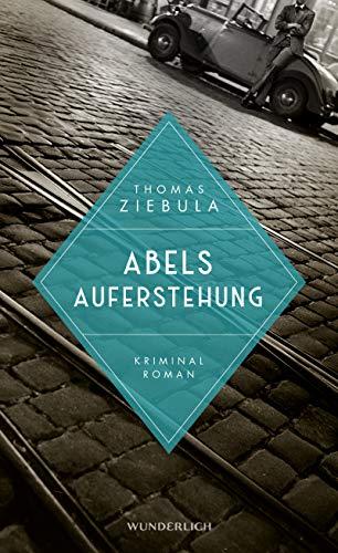 Thomas Ziebula: Abels Auferstehung