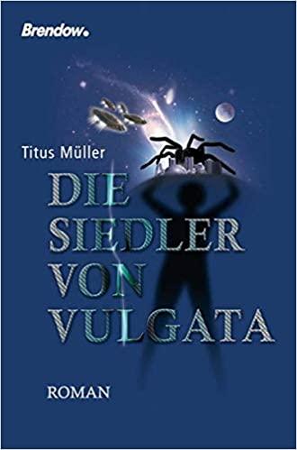 Titus Müller: Die Siedler von Vulgata