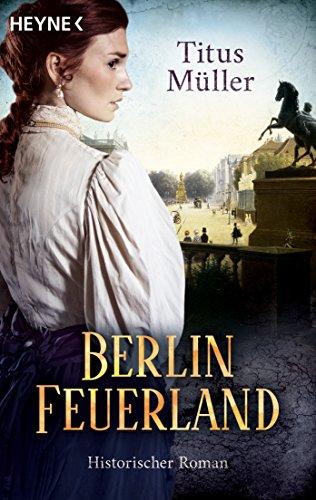 Titus Müller: Berlin Feuerland