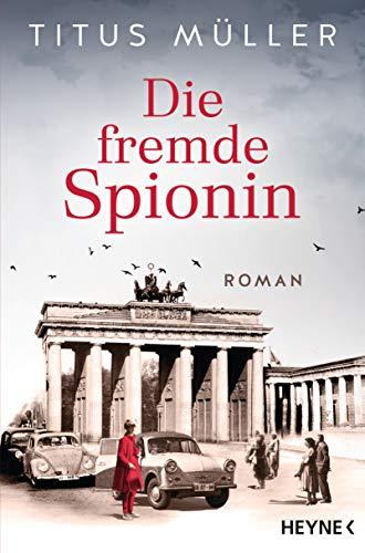 Titus Müller: Die fremde Spionin