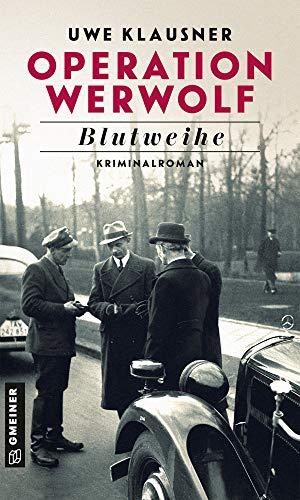 Operation Werwolf: Blutweihe von Uwe Klausner