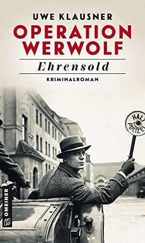 Uwe Klausner: Operation Werwolf: Ehrensold