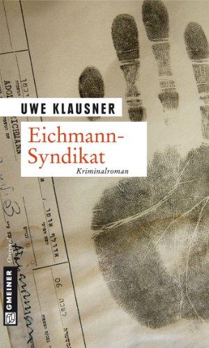 Uwe Klausner: Eichmann Syndikat