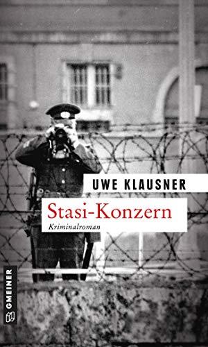 Uwe Klausner: Stasi Konzern