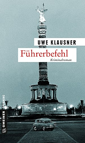 Uwe Klausner: Führerbefehl