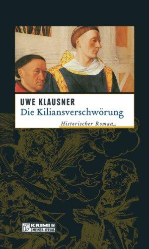 Die Kiliansverschwörung von Uwe Klausner
