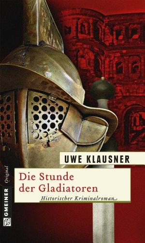 Die Stunde der Gladiatoren von Uwe Klausner