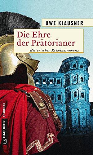 Uwe Klausner: Die Ehre der Prätorianer