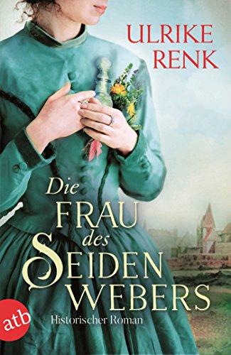 Ulrike Renk: Die Frau des Seidenwebers