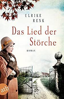Ulrike Renk: Das Lied der Störche