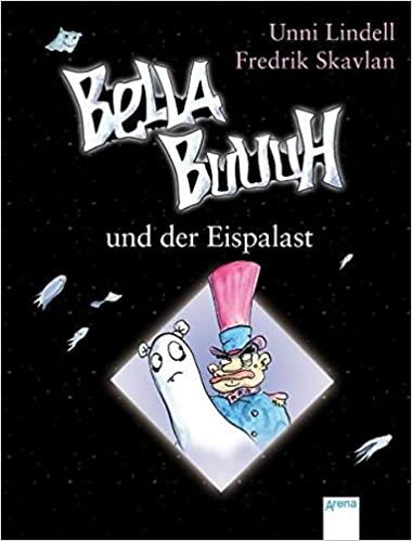 Bella Buuuh und der Eispalast von Unni Lindell