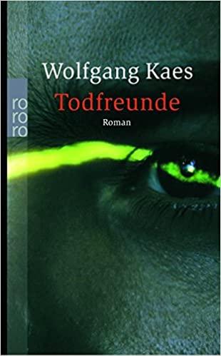 Wolfgang Kaes: Todfreunde